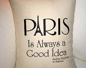 Paris is Always a Good Idea Pillow, French Inspired Eiffel Tower Cushion, Audrey Hepburn Sabrina, Neutral Shabby Chic Home Decor, France. $14.79, via Etsy.