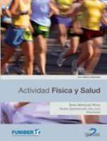Actividad física y salud / Sara Márquez Rosa, Nuria Garatachea Vallejo, (directoras)