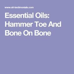Essential Oils: Cellulitis From A Spider Bite Eliminated Knee Bones, Toenail Fungus Cure, Hammer Toe, Spider Bites, Knee Arthritis, Yl Oils, Prevent Wrinkles, Wellness Fitness, How To Get Rid