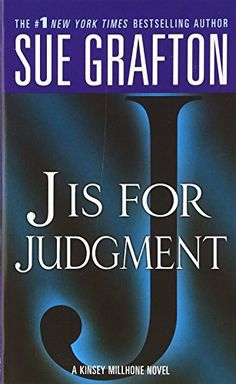 J is for Judgment (Kinsey Millhone Alphabet Mysteries, No. Greatest Mysteries, Cozy Mysteries, Mystery Series, Mystery Books, Sue Grafton Books, Good Books, Books To Read, Janet Evanovich, Six Feet Under
