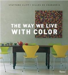 The Way We Live With Color at Remodelista