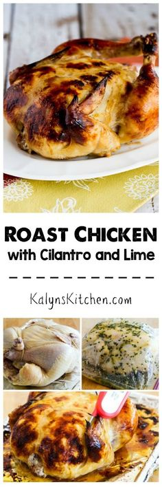 Roast Chicken with Cilantro and Lime is a delicious low-carb dinner. The post has suggestions for roasted vegetable recipes that can cook at the same temperature.   [found on KalynsKitchen.com]