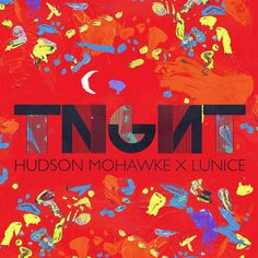 TNGHT (Hudson Mohawke x Lunice) - TNGHT EP