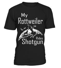 """# My Rottweiler Rides Shotgun Halloween Gifts T Shirts .  Special Offer, not available in shops      Comes in a variety of styles and colours      Buy yours now before it is too late!      Secured payment via Visa / Mastercard / Amex / PayPal      How to place an order            Choose the model from the drop-down menu      Click on """"Buy it now""""      Choose the size and the quantity      Add your delivery address and bank details      And that's it!      Tags: Are you looking for a…"""