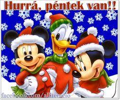 HURRÁ PÉNTEK VAN! - Legyen vidám, szép napotok! :) - alliteracio oldala Natal Do Mickey Mouse, Mickey Mouse E Amigos, Mickey E Minnie Mouse, Mickey Mouse Donald Duck, Mickey Mouse Christmas, Christmas Cartoons, Mickey Mouse And Friends, Disney Christmas, Disney Mickey