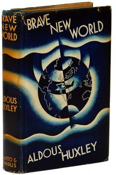 1st ed., Brave New World, by Aldous Huxley. Chatto & Windus, London, 1932. Cover design by Leslie Holland.