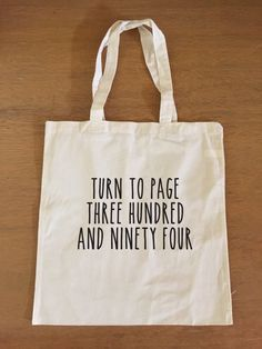 Harry Potter Tote Bag - Snape - Turn to Page Three Hundred and Ninety-Four by AlohomoraDesign on Etsy https://www.etsy.com/listing/232761743/harry-potter-tote-bag-snape-turn-to-page