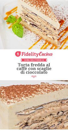 Torta fredda al caffè con scaglie di cioccolato Italian Desserts, Italian Recipes, Opera Cake, Cheesecake, Cheese Dessert, Icebox Cake, Colorful Cakes, Mousse Cake, Sweet And Salty