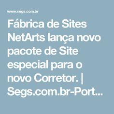 Fábrica de Sites NetArts lança novo pacote de Site especial para o novo Corretor. | Segs.com.br-Portal Nacional|Clipp Noticias sobre Seguros|Saude...