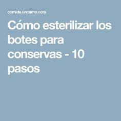 Cómo esterilizar los botes para conservas - 10 pasos Canisters, Preserve, Food Items, Sweets, Recipes