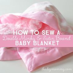How to sew a baby blanket with minky fabric and satin binding | The DIY Mommy