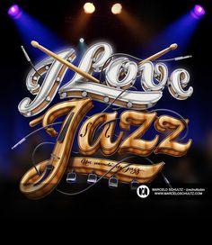 I love jazz – Lettering por Marcelo Schultz
