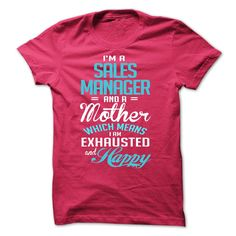 I am a SALES MANAGER and a mother T Shirt, Hoodie, Sweatshirt