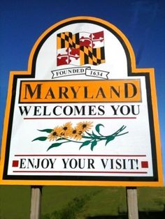 Welcome to Maryland sign; From this beautiful State