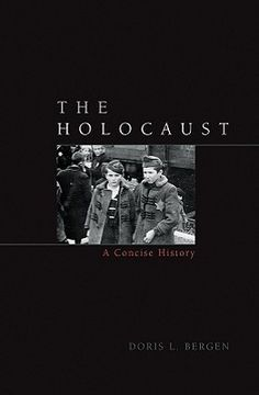 The Holocaust: A Concise History by Doris L. Bergen (Classroom Uses: Setting, Background Knowledge, Teaching; Recommended For: Classroom Library, Close Reading/Analysis)