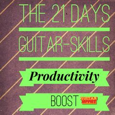 """The """"21 Days Guitar Skills PRODUCTIVITY BOOST!"""" - Become a much better guitarist in only 21 days. Read more details inside. http://guitarhippies.com/the-21-days-guitar-skills-productivity-boost/ #guitar#music#guitarpractice#guitarhippies"""