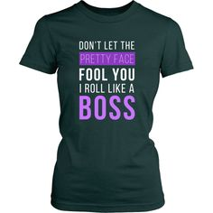 Don't Let The Pretty Face Fool You I Roll Like A Boss Brazilian Jiu Jitsu T-shirt