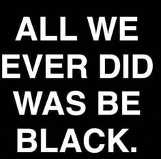 Why is that a crime? Why is that a reason for people to hate us? All because of the color of our skin Black History Quotes, Black Quotes, Black History Facts, Black Is Beautiful Quotes, Black Power, I Love Being Black, Power To The People, Black Pride, Lol