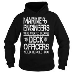 Marine engineers were created because Deck Officers need heroes too - Marine Engineer hoodies and t shirts