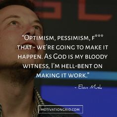 Elon Musk Quotes about #optimism and #pessimism