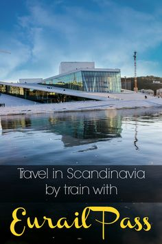 Travel in Scandinavia by train. Is the Eurail Scandinavia Pass the best option for a rail trip? How to plan an itinerary and make the reservations with the Eurail Pass, fees and rules. All you need to know to travel across Norway, Denmark, Sweden and Finland by train. One Eurail Pass for 4 countries! via @loveandroad #Scandinavia #TravelScandinavia #Eurail #EurailPass #EurailGlobalPass #EurailScandinavia #Sweden #Finland #Norway #Denmark #TrainTrip