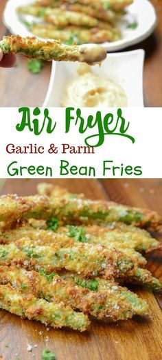 Air Fryer Garlic and Parm Green Bean Fries - Adventures of a Nurse