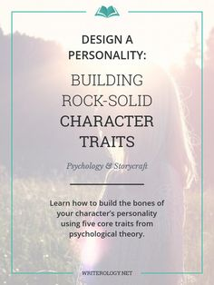 Design a Personality: Building Rock-Solid Character Traits