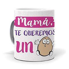 "Taza ""Mamá te queremos un huevo"" Tableware, Original Gifts, Te Quiero, Mugs, Egg, Manualidades, Woman, Dinnerware, Tablewares"