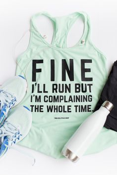 My New Year's fitness resolution be like . . . . Fine I'll Run but I'm Complaining the Whole Time.  Funny and comfortable worked tanks screen printed by hand in South Florida. Available in multiple colors.  All Rights Reserved ©2015-2019 The Gym Swag Shop™
