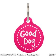 Shop Pink and White Good Dog Custom Pet ID Tag created by AugieDoggyStore. Pet Name Tags, Pet Id Tags, Dog Tags, Custom Pet Tags, Pet Names, Best Dogs, Your Pet, Pets, Create