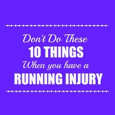 Don't Do These 10 Things When You Have a Running Injury - 30 Something Mother Runner