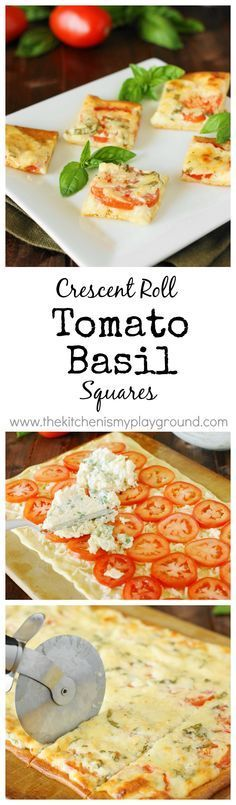 Crescent Roll Tomato-Basil Squares ~ Fresh tomatoes & basil slathered with melty cheese, and layered on a crescent roll crust.  The perfect versatile little savory treat.    www.thekitchenismyplayground.com