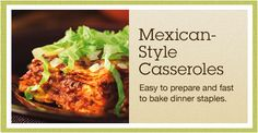 Mexican-Style Casseroles: Make an Easy Bean Fiesta Recipes Results  Get Cooking: http://www.cooking.com/recipes-and-more/feature.aspx?ty=a&id=1282#ixzz2fk46rWZR