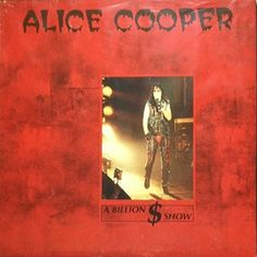Alice Cooper - A Billion $ Show (Unofficial Release / Recorded Live At The Civic Center Saginaw, Michigan 1/10/78) - LP