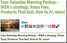 Your Saturday Morning Perkup – IKEA's strategy, Xmas Toys, Products That Sell, How to JV, more!
