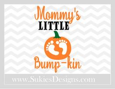 Mommy's Little Bump-kinSVG File For Cricut and by SukiesDesigns