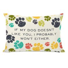 If My Dog Doesnt Like You Pillow