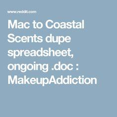 Mac to Coastal Scents dupe spreadsheet, ongoing .doc : MakeupAddiction