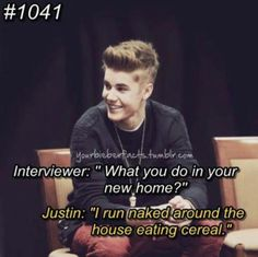 That awkward moment when you're jealous of Justin's house...
