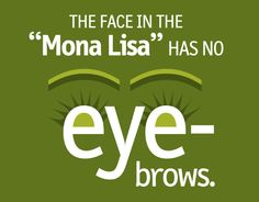 Eye Need To Know: What is missing from Mona Lisa's face? Mona Lisa Eyebrows, Eye Facts, What Is Miss, Eye Exam, Beard Lover, Medical Information, Optician, Beard Care, Hair And Beard Styles