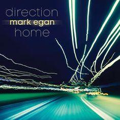 Mark Egan - Direction Home