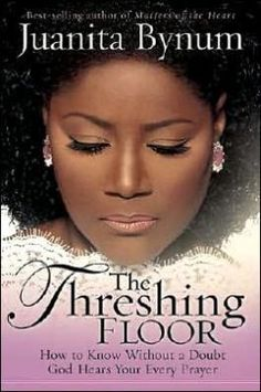 "The Threshing Floor: The Secrets of Getting God's Attention When You Pray by Juanita Bynum. I believe this is a book that will be a lifelong manual for anyone with a passion to pray."" -Juanita Bynum  THE PROCESS OF PRAYER NEVER ENDS. The Father has issued a clarion call for His children to get acquainted with Him. Juanita Bynum wants to bring you to the threshing floor-the place to total surrender to Him in prayer and intercession."