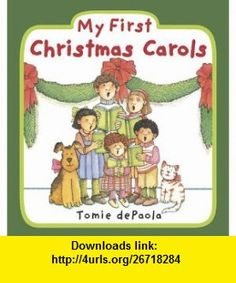 My First Christmas Carols (9780448454443) Tomie dePaola , ISBN-10: 0448454440  , ISBN-13: 978-0448454443 ,  , tutorials , pdf , ebook , torrent , downloads , rapidshare , filesonic , hotfile , megaupload , fileserve
