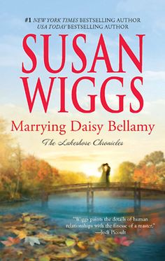 Marrying Daisy Bellamy (Lakeshore Chronicles #8) by Susan Wiggs
