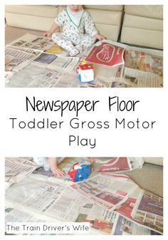 Newspaper Floor Toddler Gross Motor Play. Simple play gross motor activity for toddlers and babies. Build gross motor skills and encourage moving, crawling and walking. Great practice for unwrapping Christmas Presents and Birthday Presents too!