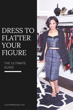 The ultimate guide to dressing to flatter your figure! Never ask if you look fat in something ever again.
