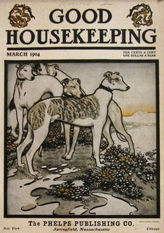 1904 Good Housekeeping Cover ~ Greyhound Dogs