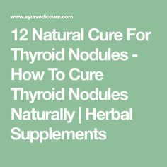 12 Natural Cure For Thyroid Nodules - How To Cure Thyroid Nodules Naturally Herbal Supplements Thyroid Nodules, Thyroid Health, Hypothyroidism, Natural Cures, Au Natural, Castor Oil Packs, Adrenal Fatigue, Muscle Groups