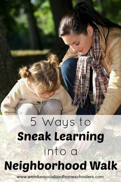 Learning opportunities are all around us. Try these ideas for low-key ways to sneak learning into a simple outing such as a walk around your neighborhood.