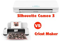 Cricut Maker vs. Silhouette Cameo 3 – Which One is the Best Cutting Machine?